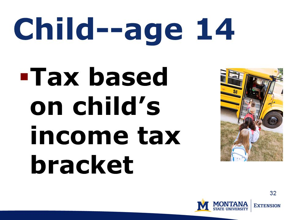 Child--age 14  Tax based on child's income tax bracket 32