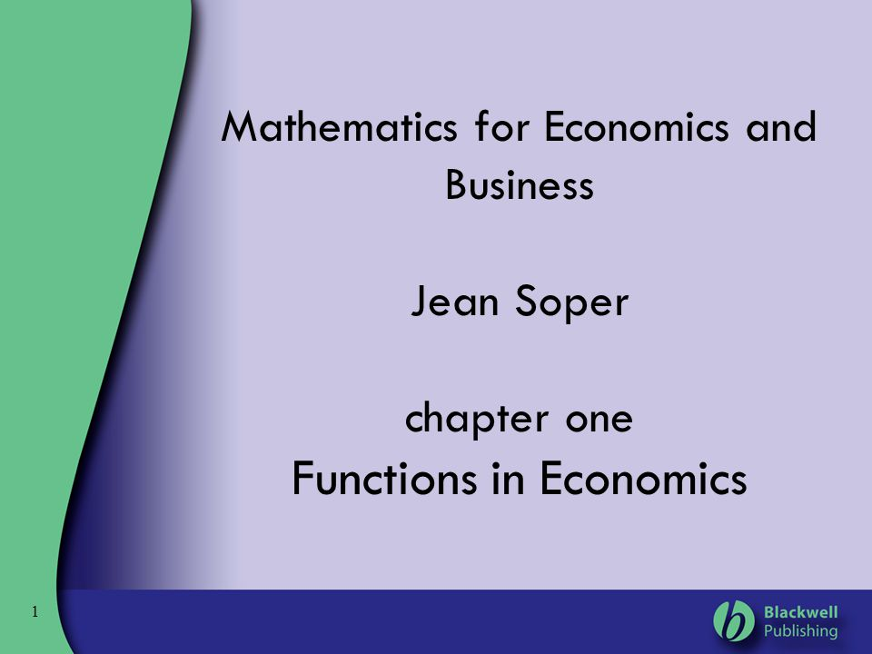 2 Functions in Economics – Maths Objectives Appreciate why economists use mathematics Plot points on graphs and handle negative values Express relationships using linear and power functions, substitute values and sketch the functions Use the basic rules of algebra and carry out accurate calculations Work with fractions Handle powers and indices Interpret functions of several variables