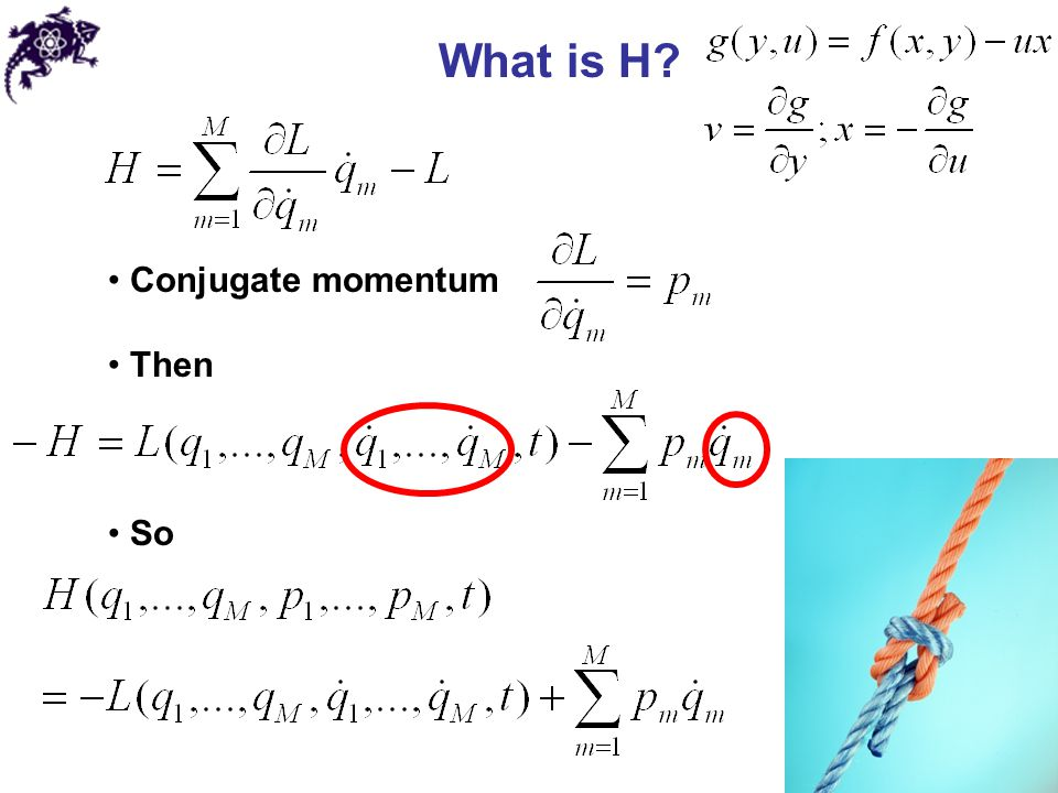 Lagrangian to Hamiltonian Obtain conjugate momenta from a Lagrangian Write a Hamiltonian Obtain from Plug into the Hamiltonian to make it a function of coordinates, momenta, and time