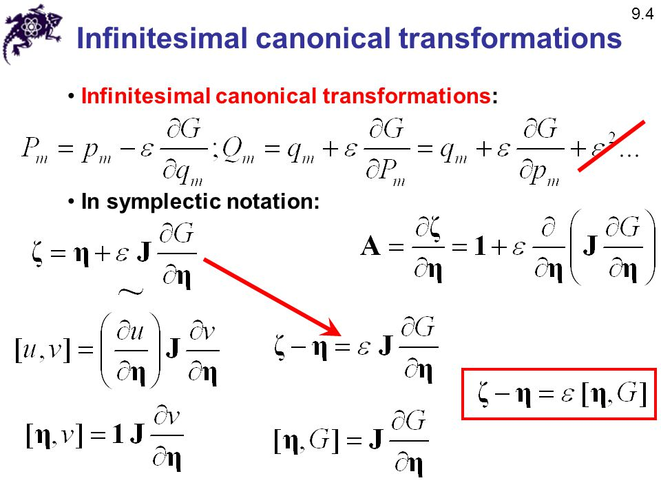 Infinitesimal canonical transformations Infinitesimal canonical transformations: In symplectic notation: 9.4