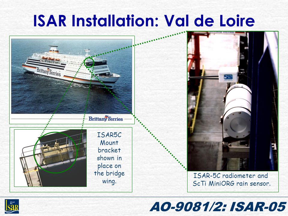 Infrared Sea AO-9081/2: ISAR-05 ISAR Installation: Val de Loire ISAR5C Mount bracket shown in place on the bridge wing.