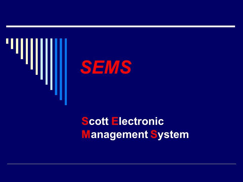SEMS Scott Electronic Management System