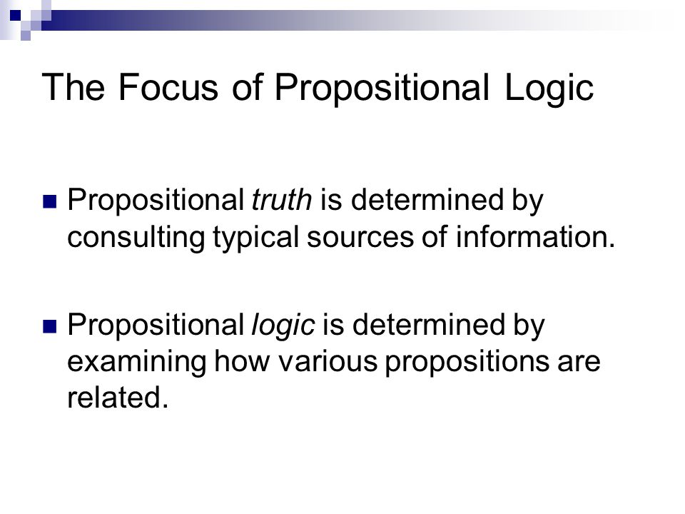 Types of relations between propositions 1 proposition is offered in support of another (simple argument) 1 proposition expressed the condition under which a 2 nd proposition is true (conditional statement) 1 sentence offers two proposed alternatives, and a 2 nd proposition negates one of these alternatives (disjunctive syllogism)