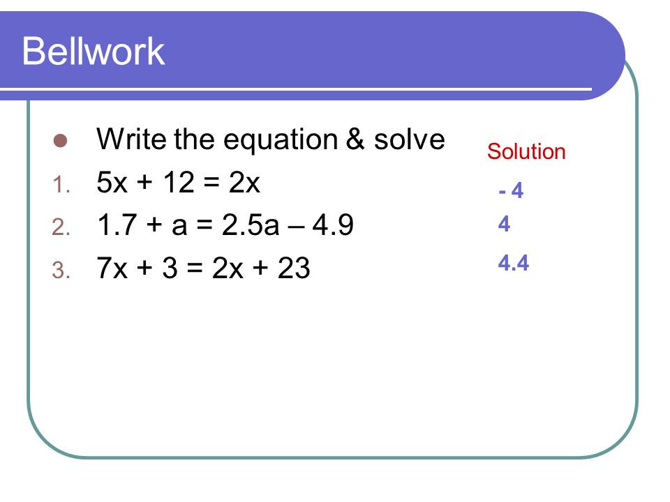 Bellwork Write the equation & solve 1.5x + 12 = 2x 2.