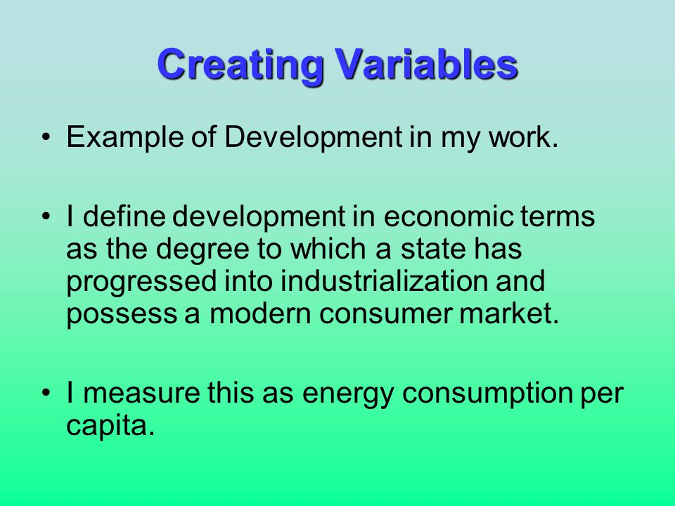Types of Variable Constructions Interval: Variables of this type are called scalar or index variables in the sense they provide a scale or index that allows us to measure between levels.