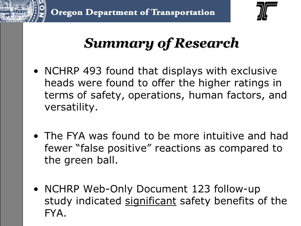 Summary of Research NCHRP 493 found that displays with exclusive heads were found to offer the higher ratings in terms of safety, operations, human factors, and versatility.