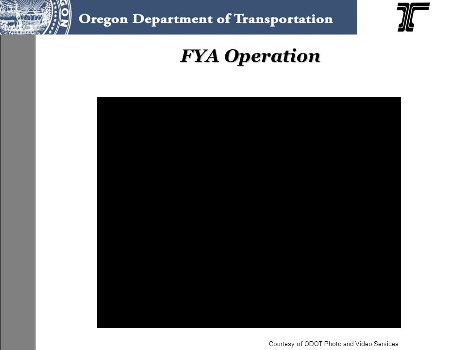 FYA Operation Courtesy of ODOT Photo and Video Services