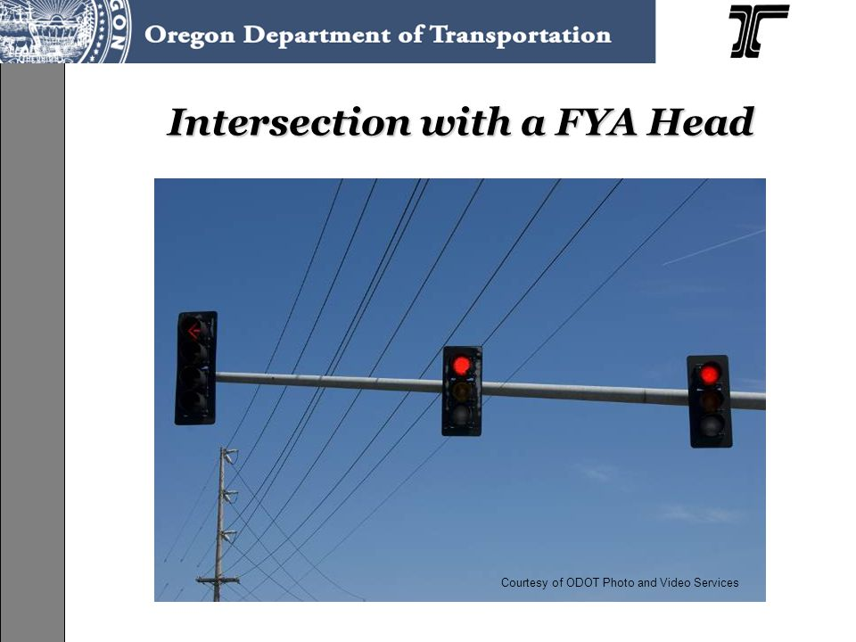 Intersection with a FYA Head Courtesy of ODOT Photo and Video Services