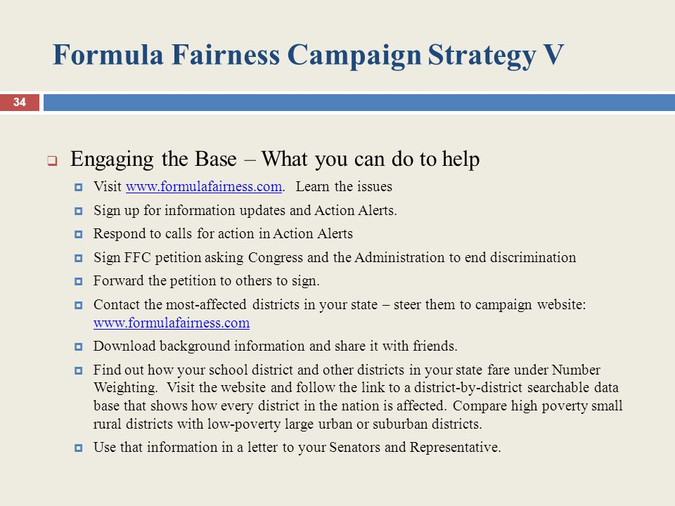 Formula Fairness Campaign Strategy V  Engaging the Base – What you can do to help  Visit www.formulafairness.com. Learn the issueswww.formulafairnes