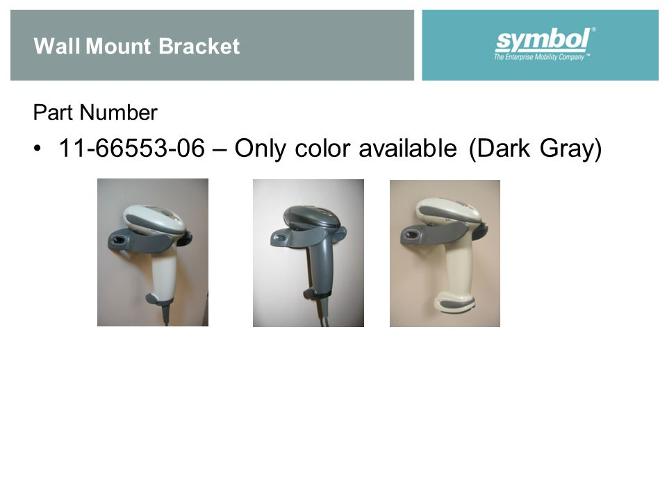 Wall Mount Bracket Part Number 11-66553-06 – Only color available (Dark Gray)