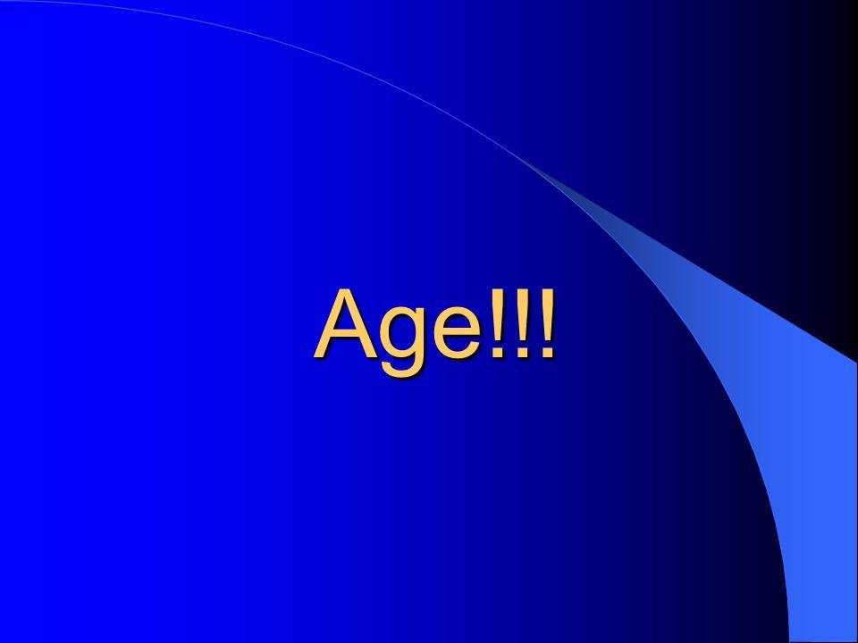 Age!!!