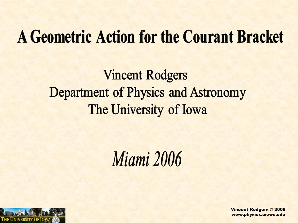 Vincent Rodgers © 2006 www.physics.uiowa.edu FOCUS ON DIRAC STRUCTURE = 0 This allows us to use coadjoint orbit techniques
