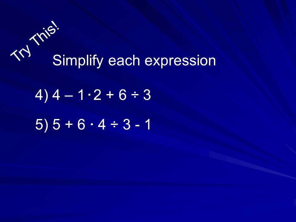 When operations have the same rank in the order of operations, do them from left to right.