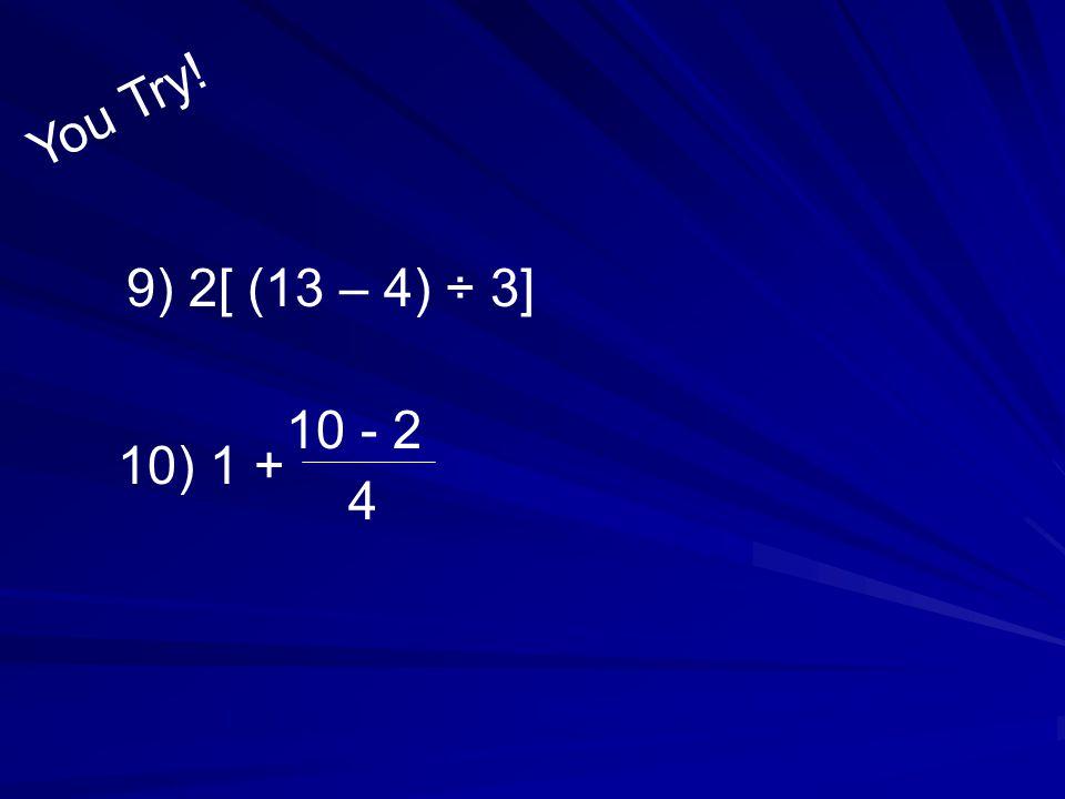 Example 3 Simplify 10 ÷ [9 – (2 2)].. 10 ÷ [9 – (2 2)].