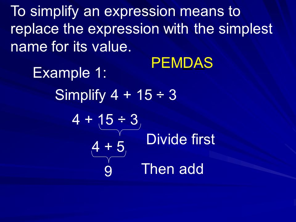 Part 1 Using the Order of Operations 3 + 5 X 2 What do we do first.