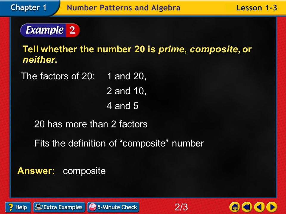 Example 3-1b Tell whether 35 is prime, composite, or neither. 1/3 Answer: composite