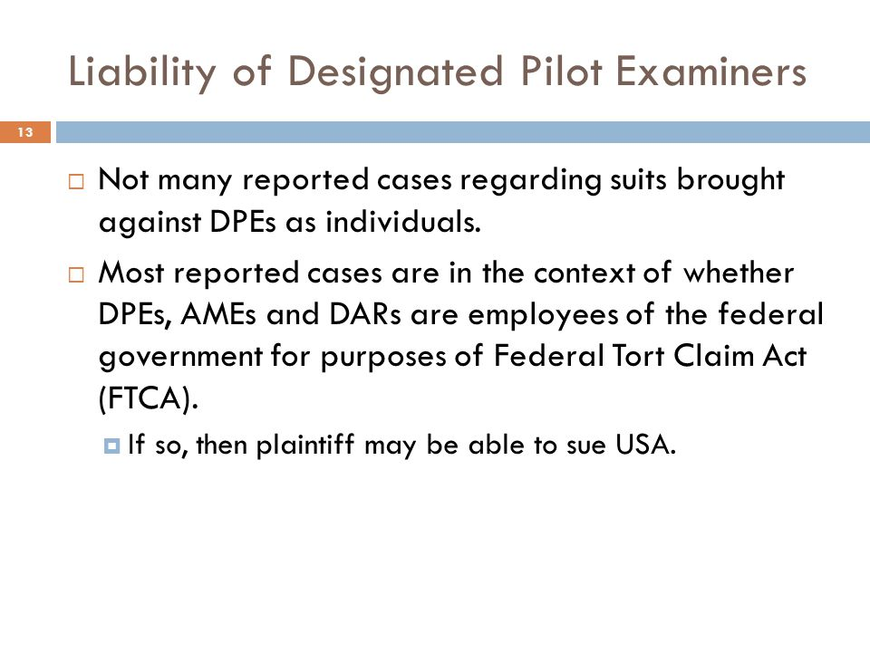 Liability of Designated Pilot Examiners  Not many reported cases regarding suits brought against DPEs as individuals.