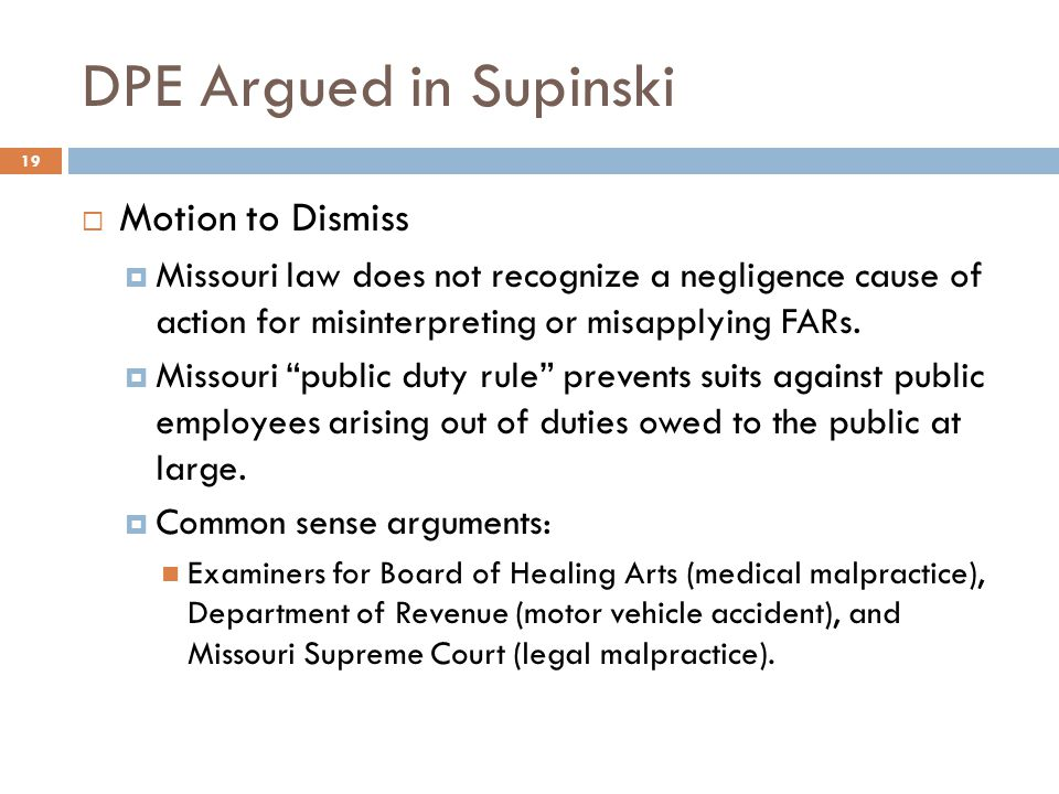 DPE Argued in Supinski  Motion to Dismiss  Missouri law does not recognize a negligence cause of action for misinterpreting or misapplying FARs.