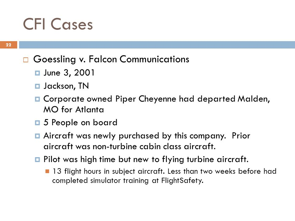 CFI Cases  Goessling v. Falcon Communications  June 3, 2001  Jackson, TN  Corporate owned Piper Cheyenne had departed Malden, MO for Atlanta  5 P