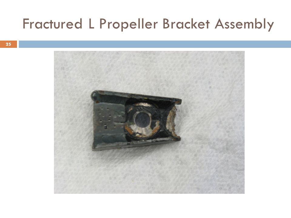 Fractured L Propeller Bracket Assembly 25