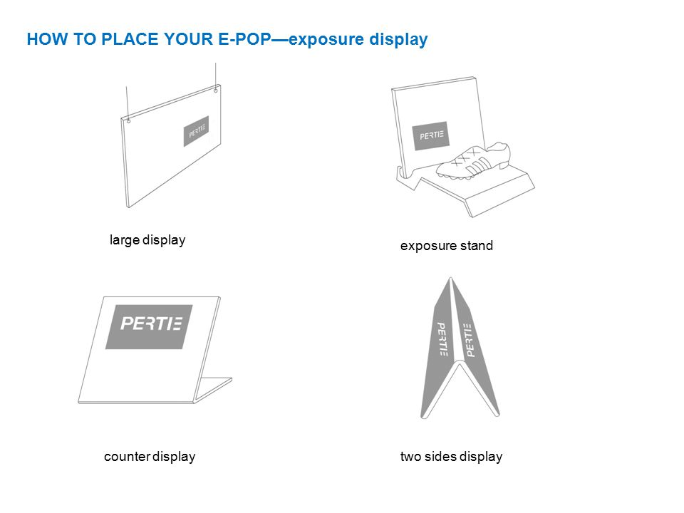 HOW TO PLACE YOUR E-POP—exposure display large display counter display exposure stand two sides display