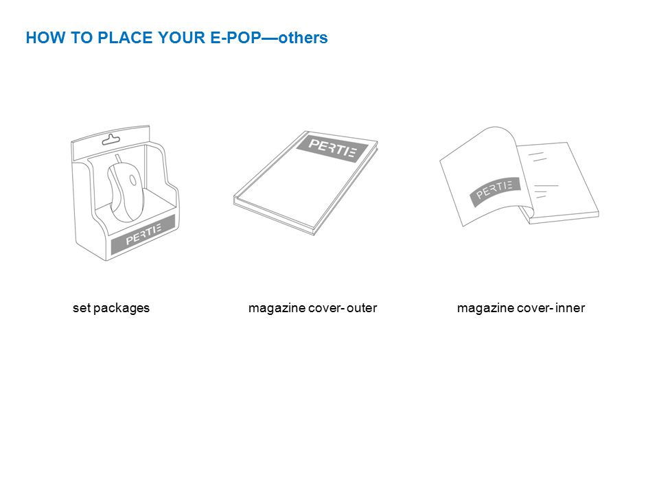 HOW TO PLACE YOUR E-POP—others magazine cover- outerset packagesmagazine cover- inner