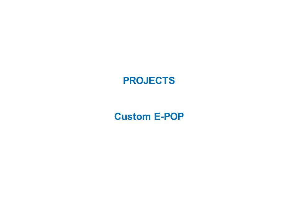 PROJECTS Custom E-POP