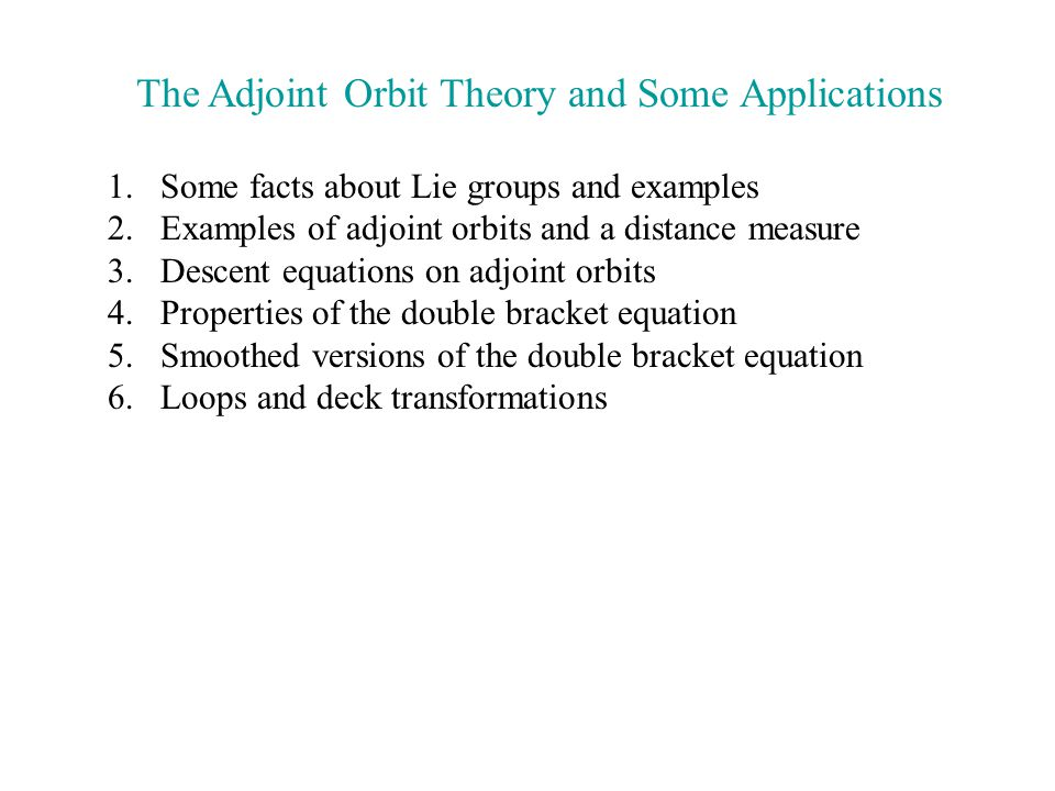 The Adjoint Orbit Theory and Some Applications 1.