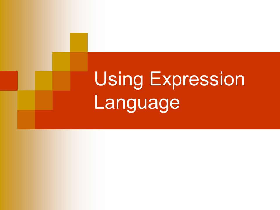 Using Expression Language
