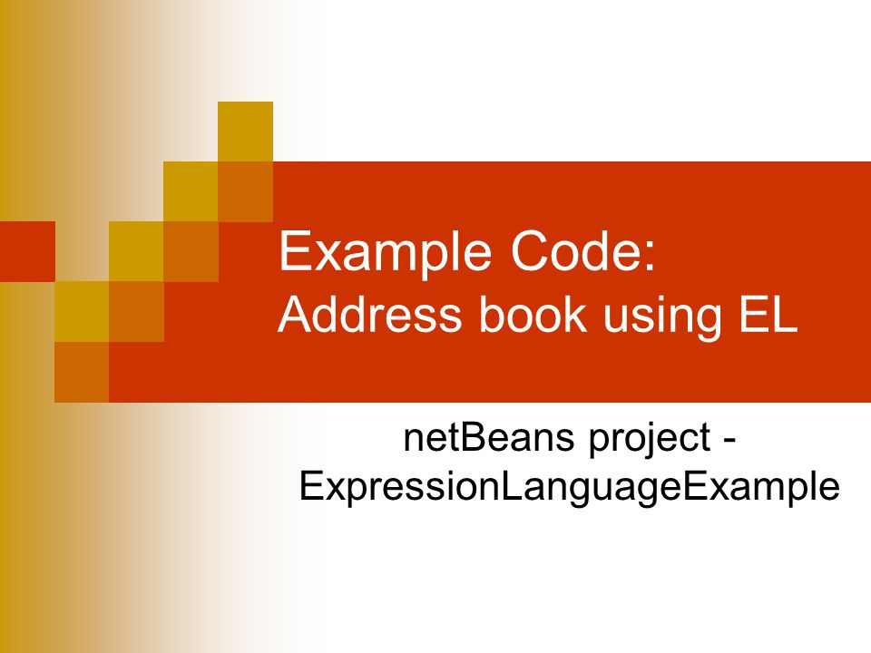 Example Code: Address book using EL netBeans project - ExpressionLanguageExample