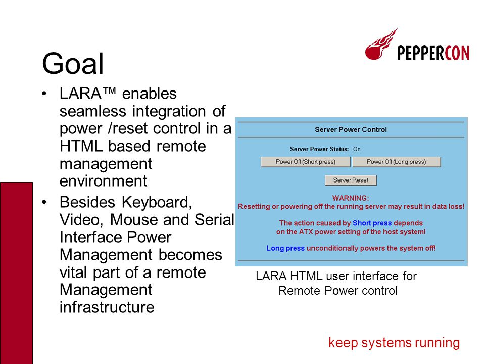 keep systems running LARA™ plus KVM-Switch LARA is optimized to be used together with third party KVM switches.