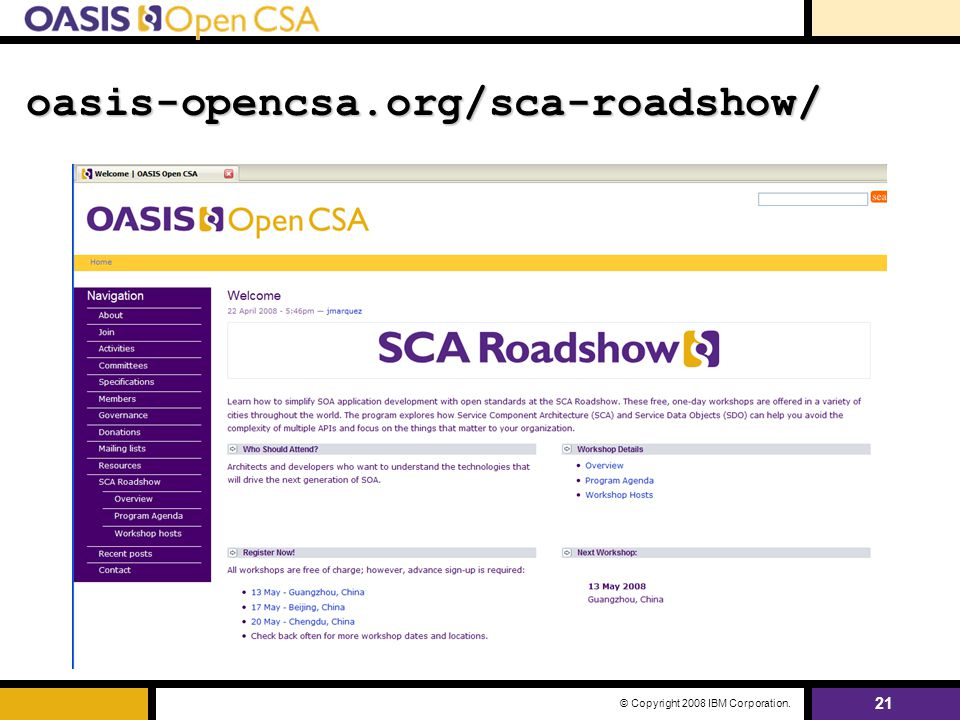 21 © Copyright 2008 IBM Corporation. oasis-opencsa.org/sca-roadshow/