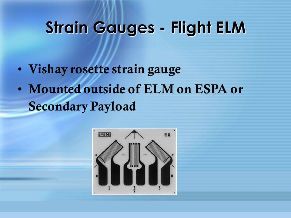 Vishay rosette strain gauge Mounted outside of ELM on ESPA or Secondary Payload Strain Gauges - Flight ELM