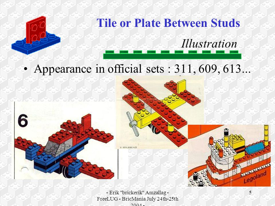 - Erik brickerik Amzallag - FreeLUG - BricMania July 24th-25th 2004 - 16 A piece of geometry Tile or Plate Between Studs Application of TOPLESs to a wagon