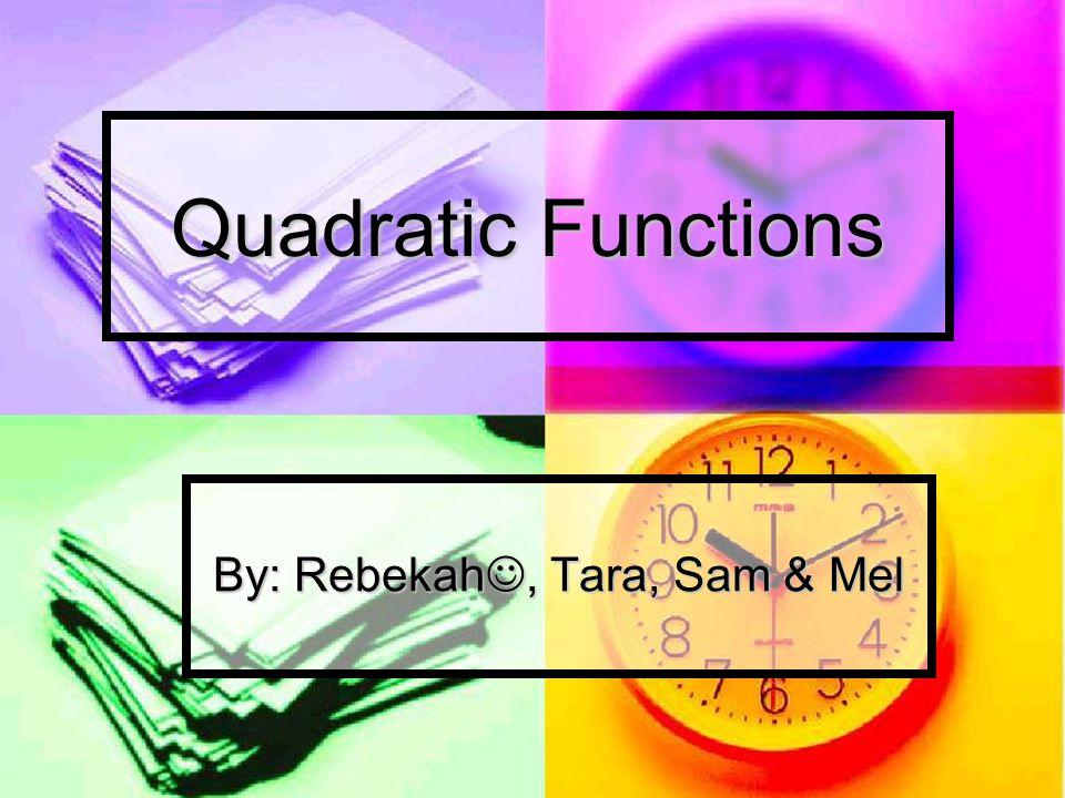 y=x 2 y=-x 2 y= ½ x 2 Characteristics of Quadratic Function