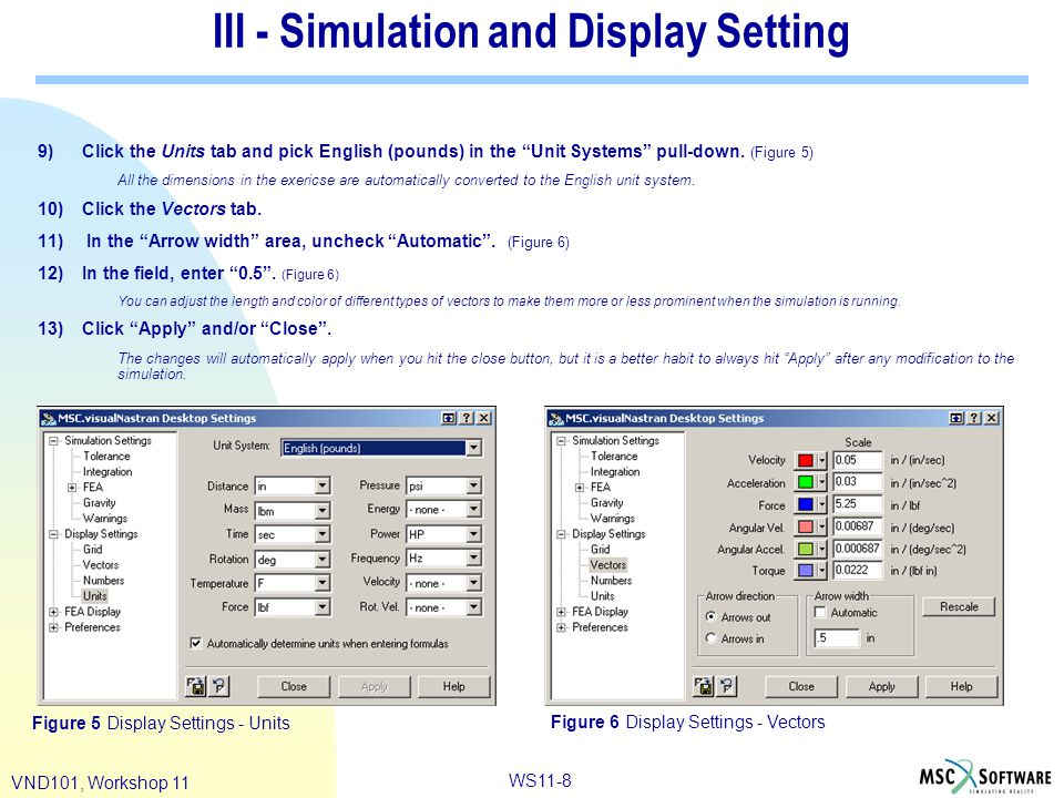 """WS11-8 VND101, Workshop 11 9)Click the Units tab and pick English (pounds) in the """"Unit Systems"""" pull-down. (Figure 5) All the dimensions in the exeri"""