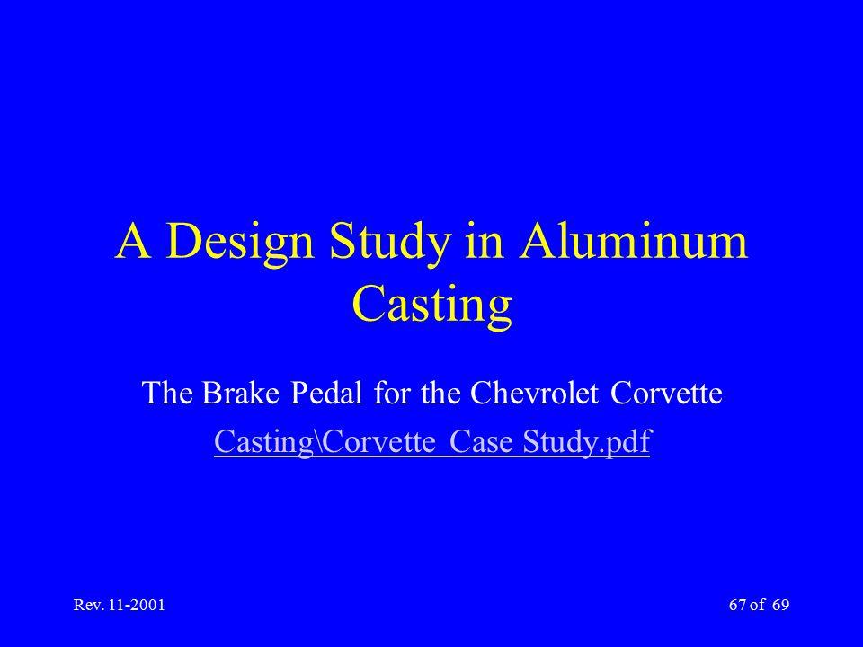 Rev. 11-200167 of 69 A Design Study in Aluminum Casting The Brake Pedal for the Chevrolet Corvette Casting\Corvette Case Study.pdf