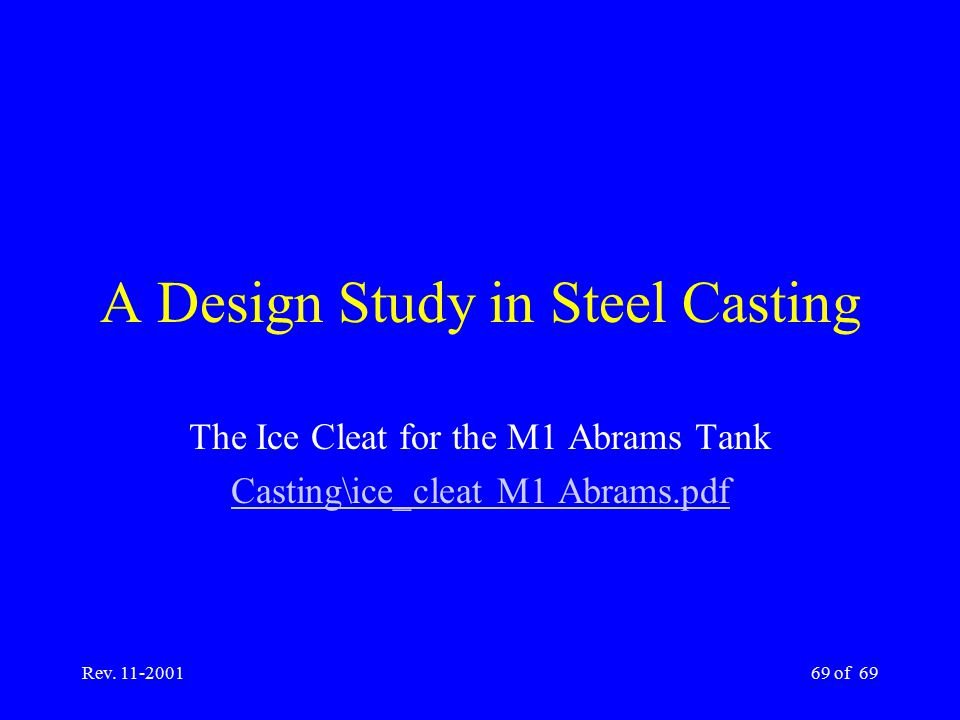Rev. 11-200169 of 69 A Design Study in Steel Casting The Ice Cleat for the M1 Abrams Tank Casting\ice_cleat M1 Abrams.pdf
