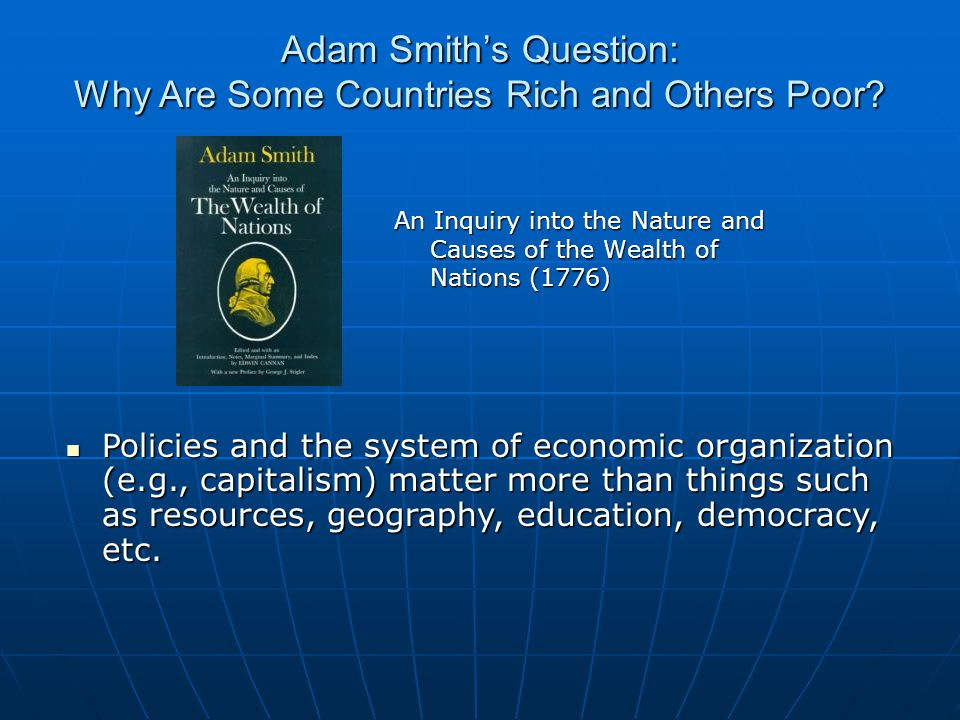 Adam Smith's Question: Why Are Some Countries Rich and Others Poor.
