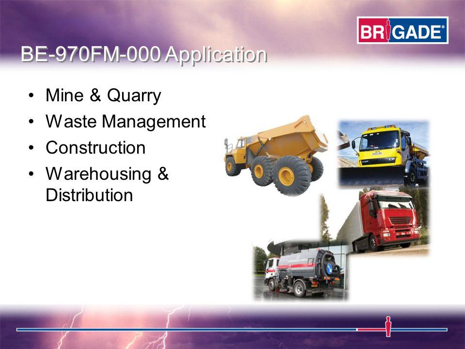 Mine & Quarry Waste Management Construction Warehousing & Distribution BE-970FM-000 Application