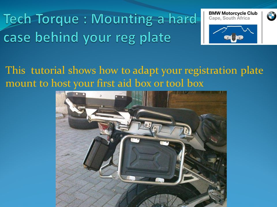 This tutorial shows how to adapt your registration plate mount to host your first aid box or tool box