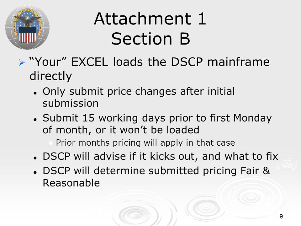 "9 Attachment 1 Section B  ""Your"" EXCEL loads the DSCP mainframe directly Only submit price changes after initial submission Only submit price changes"
