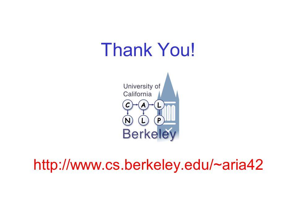 Thank You! http://www.cs.berkeley.edu/~aria42