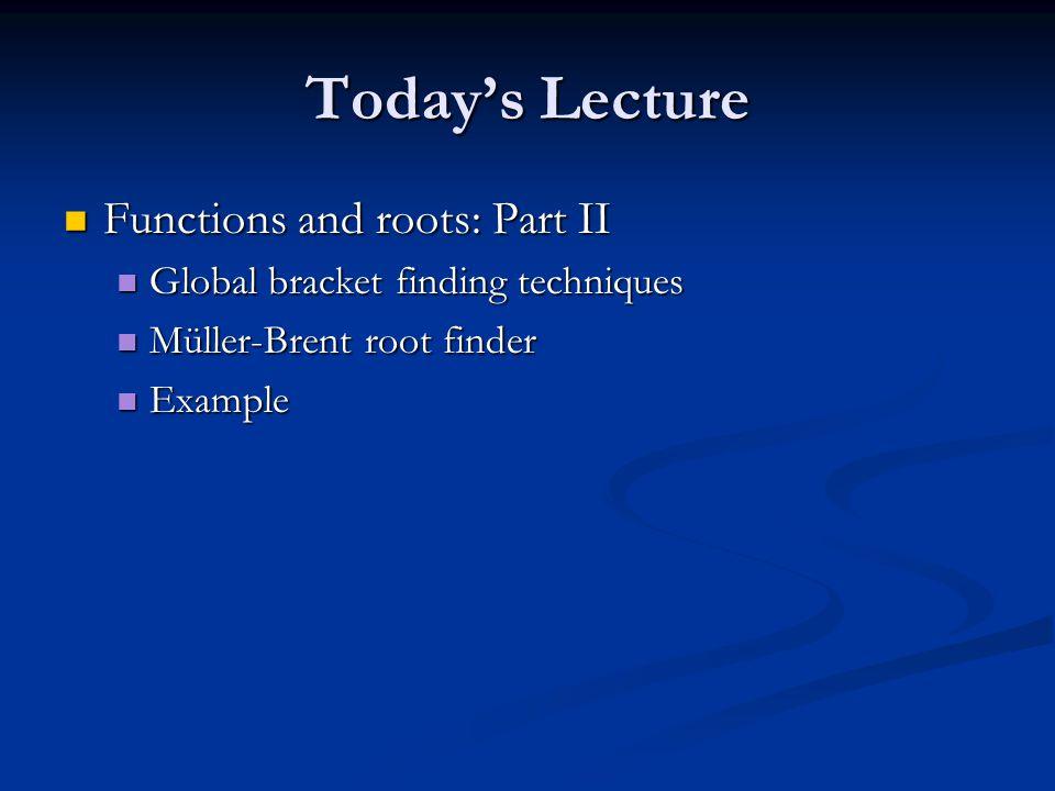 Global Bracket finding Dr Clarke's Global Bracket Finding Algorithm.