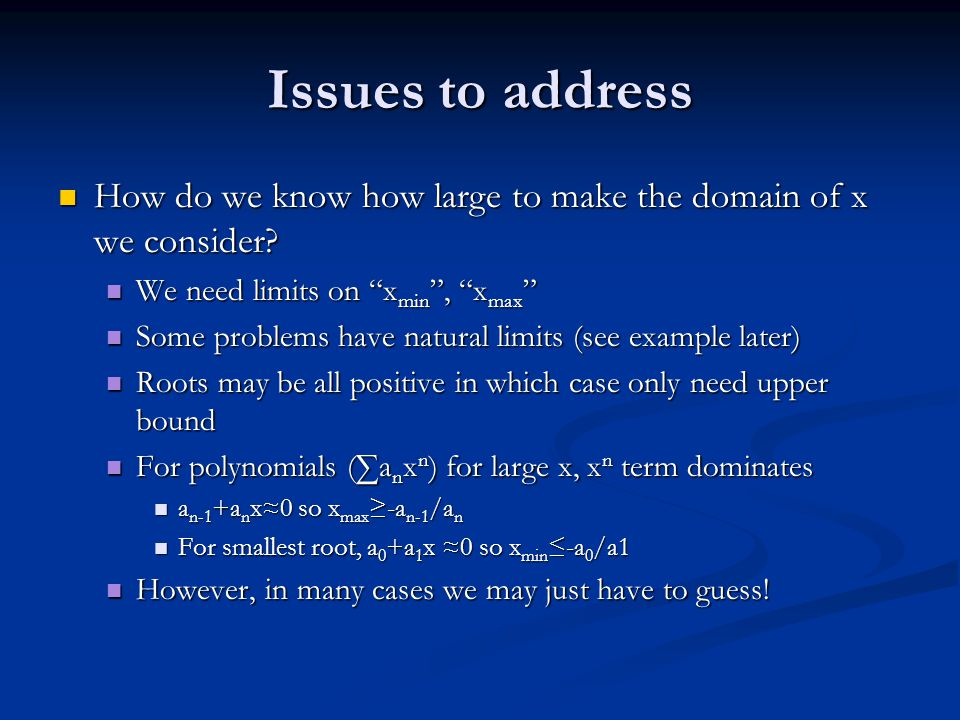 Issues to address How do we know how large to make the domain of x we consider.