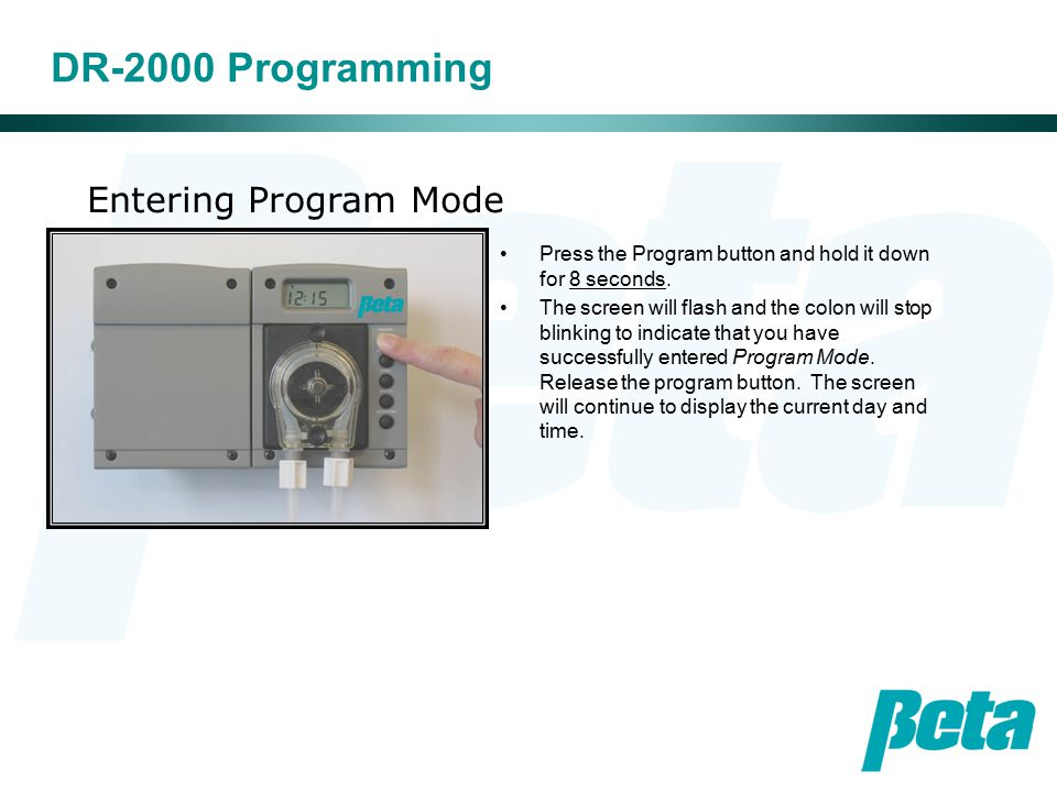 Entering Program Mode DR-2000 Programming Press the Program button and hold it down for 8 seconds.