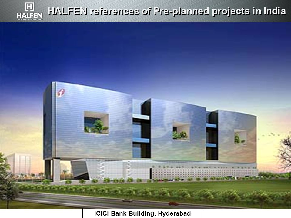 HALFEN references of Pre-planned projects in India ICICI Bank Building, Hyderabad
