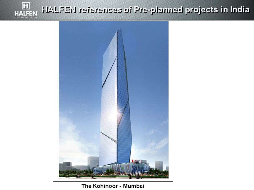 HALFEN references of Pre-planned projects in India The Kohinoor - Mumbai