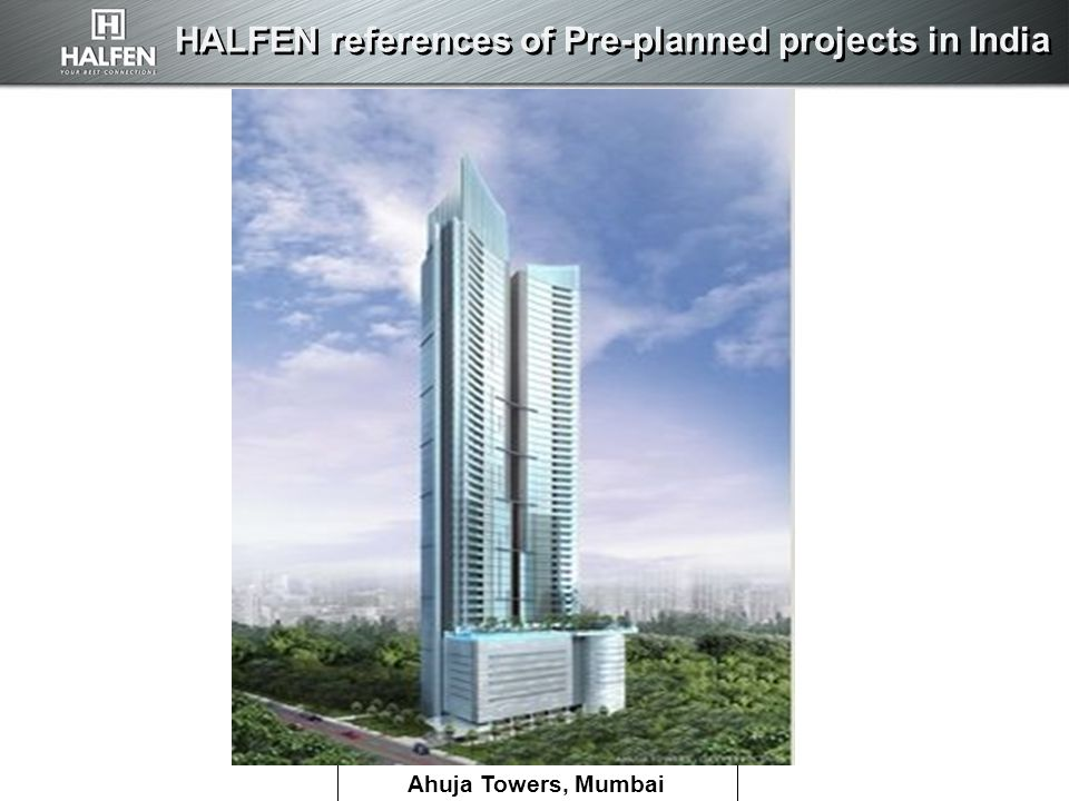 HALFEN references of Pre-planned projects in India Ahuja Towers, Mumbai