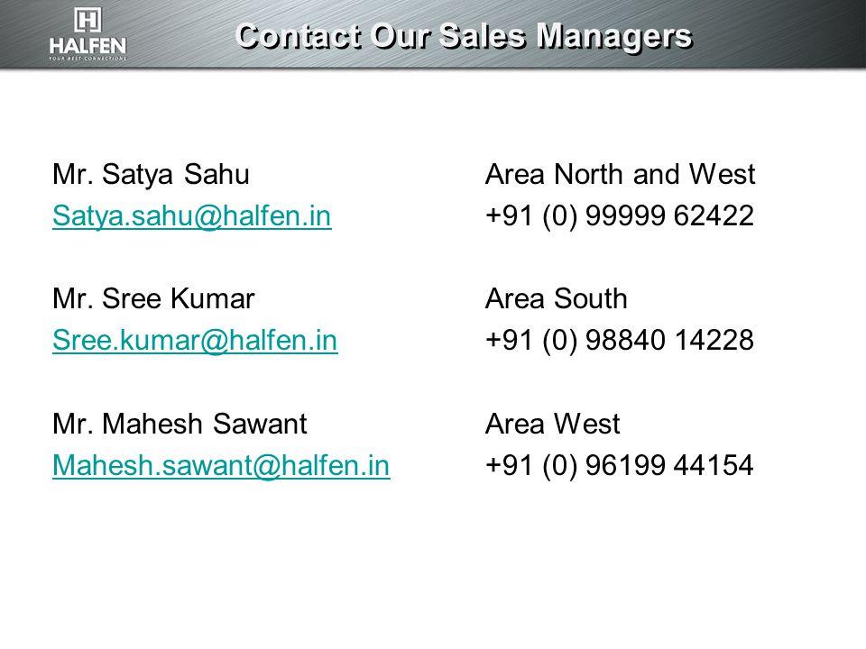 Mr. Satya SahuArea North and West Satya.sahu@halfen.inSatya.sahu@halfen.in+91 (0) 99999 62422 Mr. Sree KumarArea South Sree.kumar@halfen.inSree.kumar@